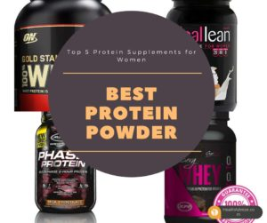 Best Protein Powder for Women – Top 5 Protein Supplements Review
