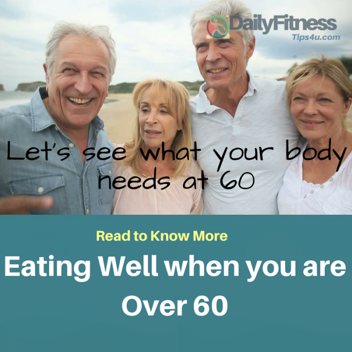 Let's see what your body needs at 60 above