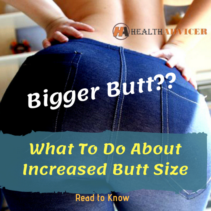 What To Do About Increased Butt Size