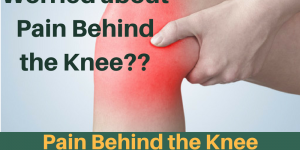 Pain Behind The Knee : Causes, Picture, Symptoms and Treatment