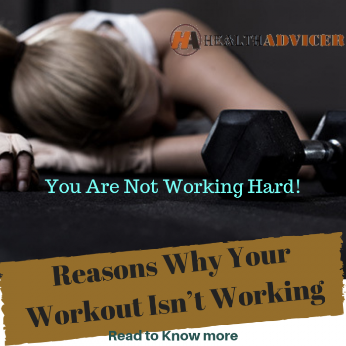 Reasons Why Your Workout Isn't Working