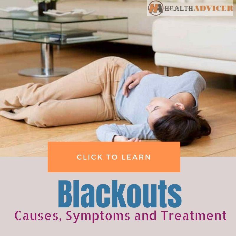 Blackouts Casues Treatment